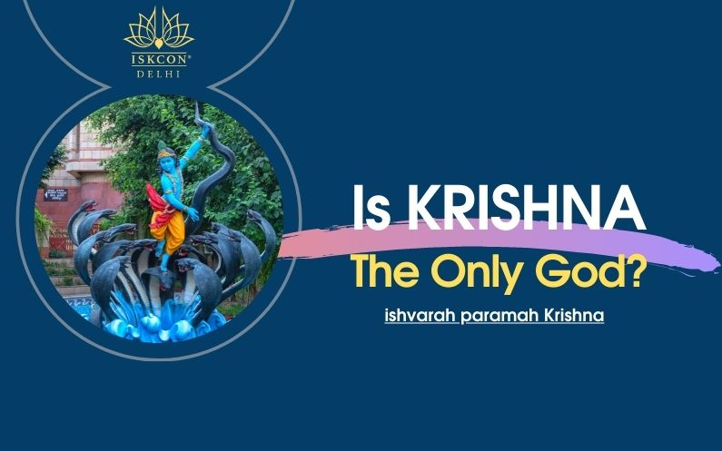 IS KRISHNA the only God