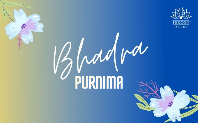 Significance of Bhadra Purnima