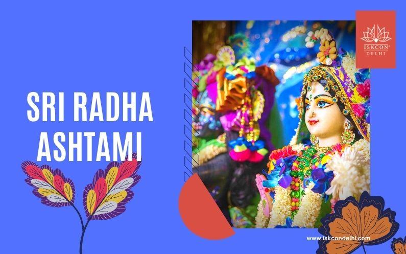 Appearance of Srimati Radha Rani (Sri Radha Ashtami)