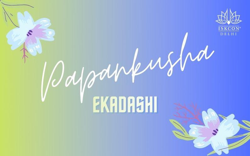 Sins liberating Papankusha Ekadashi
